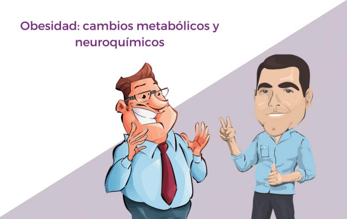 Post Obesidad: cambios metabólicos y neuroquímicos